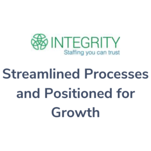 Streamlined Processes and Positioned for Growth